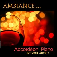 Ambiance accordéon piano — ARMAND GOMEZ