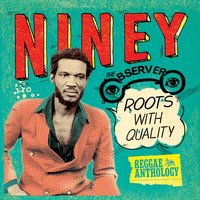 Reggae Anthology: Niney The Observer - Roots With Quality — Reggae Anthology: Niney The Observer - Roots With Quality