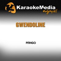 Gwendoline [In the Style of Pitingo] — Karaokemedia