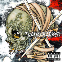 Give The Drummer Some — Travis Barker