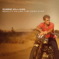 Reality Killed The Video Star — Robbie Williams