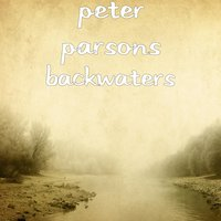 Backwaters — Peter Parsons
