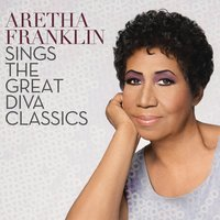 Aretha Franklin Sings The Great Diva Classics — Aretha Franklin