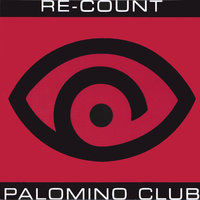 palomino club — Re-Count