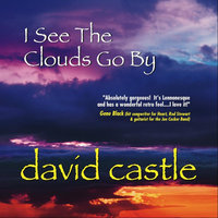 I See the Clouds Go By — David Castle