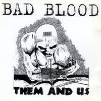 Them And Us — Bad Blood