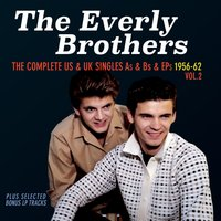 The Complete Us & Uk Singles As & BS 1956-62, Vol. 2 — The Everly Brothers