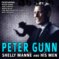 Peter Gunn — Shelly Manne, Shelly Manne and His Men, his Men