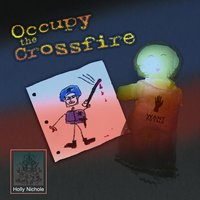 Occupy the Crossfire — Holly Nichole