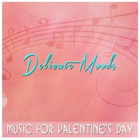 Delicate Moods: Music for Valentine's Day — сборник