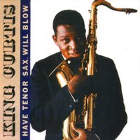 Have Tenor Sax Will Blow — King Curtis