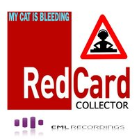 My Cat Is Bleeding — RedCard Collector