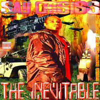 The Inevitable - Droppin Knowledge Like Shells — Say Crisiss