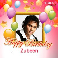 Happy Birthday Zubeen — Zubeen Garg
