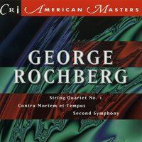 Music of George Rochberg, Vol. 1 — New York Philharmonic, George Rochberg, Concord String Quartet, Aeolian Quartet of Sarah Lawrence College