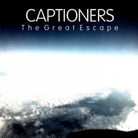 The Great Escape — Captioners