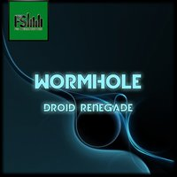 Wormhole — Droid Renegade
