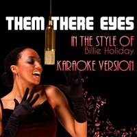 Them There Eyes (In the Style of Billie Holiday) - Single — Ameritz Audio Karaoke