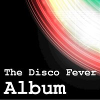 The Disco Fever Album — сборник