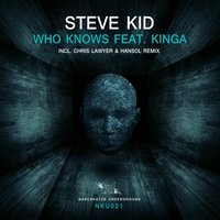 Who Knows — Steve Kid