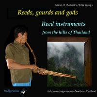 Reeds, Gourds and Gods: Reed Instruments from the Hills of Thailand — Thai hill tribe musicians