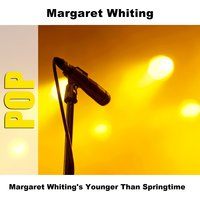 Margaret Whiting's Younger Than Springtime — Margaret Whiting
