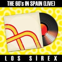 The 60´s in Spain - Los Sirex — Los Sirex