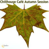 Chillhouse Café Autumn Session — сборник