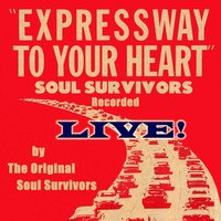 Expressway to Your Heart — Soul Survivors