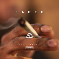 Faded — Marty Grimes, Caleborate