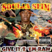 Give It 2 'Em Raw — Soulja Slim
