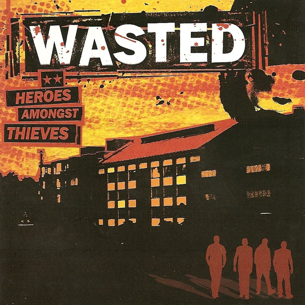 Wasted - Heroes Amongst Thieves