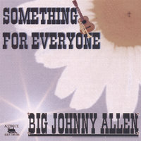 Something For Everyone — Big Johnny Allen