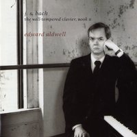J.S. Bach: The Well-Tempered Clavier, Book II, Preludes and Fugues, S. 870-893 — Edward Aldwell