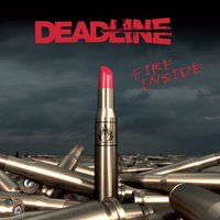 Fire Inside — Deadline