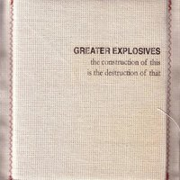 The Construction Of This Is The Destruction Of That — Greater Explosives