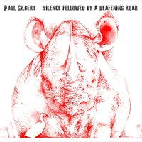 Silence Followed By A Deafening Roar — Paul Gilbert