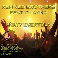 Party Everyday, Pt. 1 — D'Layna, Refined Brothers