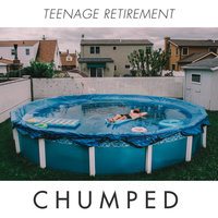 Teenage Retirement — Chumped
