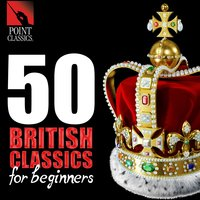 50 British Classics for Beginners — Jeremiah Clarke, Eric Coates, Michael Tippett, Peter Warlock, Frank Bridge