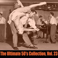 The Ultimate 50's Collection, Vol. 23 — сборник