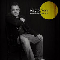 Saudades do Sol — Sergio Froes