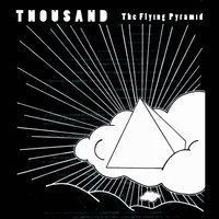 The Flying Pyramid — Thousand