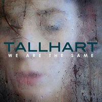 We Are the Same — Tallhart