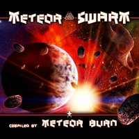 Meteor Swarm: Compiled by Meteor Burn (Best of Goa, Progressive Psy, Fullon Psy, Psychedelic Trance) — сборник