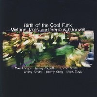 Birth of the Cool Funk Vintage Jams and Serious Grooves — сборник