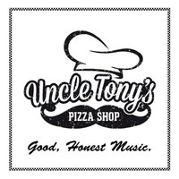 Good, Honest Music. — Uncle Tony's Pizza Shop