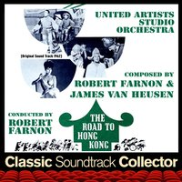 The Road to Hong Kong [1962] — Sammy Cahn, Robert Farnon, James Van Heusen, United Artists Studio Orchestra