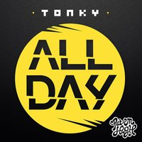 All Day — Tonky