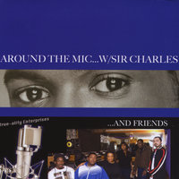 Around The Mic with Sir Charles & Friends — Sir Charles Cary